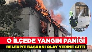 Yangın Panik Yarattı! Belediye Başkanı Olaya Koştu