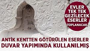 Antik kentten götürülen eserler duvar yapımında kullanılmış