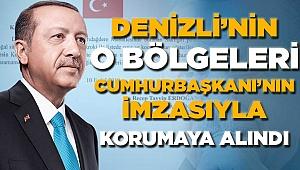 Cumhurbaşkanı Erdoğan Onayladı! Denizli'nin 2 Bölgesi Korunmaya Alındı