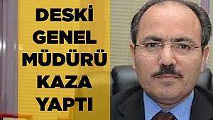 DESKİ Genel Başkanı Kaza Yaptı