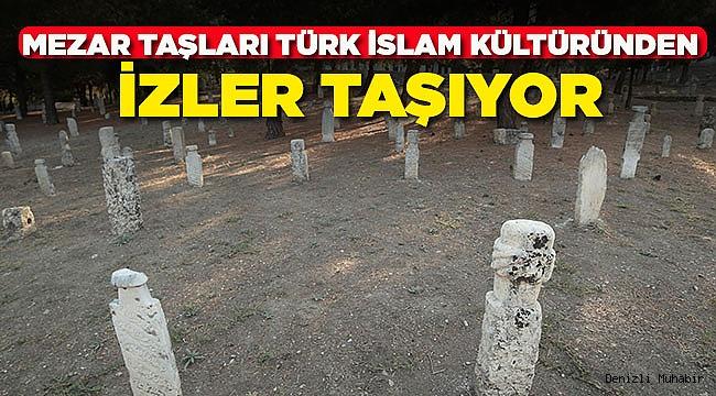 Mezar Taşları Türk İslam Kültüründen İzler Taşıyor
