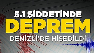 5.1'lik deprem Denizli'de hissedildi