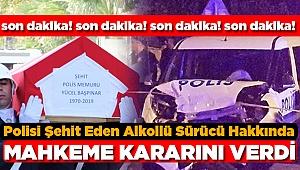 Polisi Şehit Eden Sürücü Mahkemeye Çıkarıldı