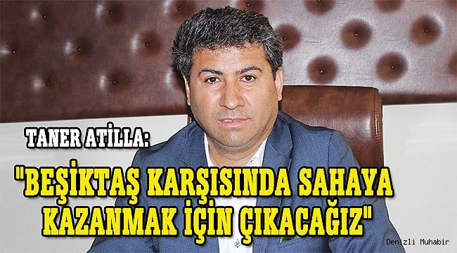"""""""Beşiktaş karşısında sahaya kazanmak için çıkacağız"""""""