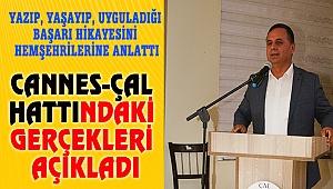 CANNES-ÇAL HATTINDAKİ GERÇEKLERİ AÇIKLADI