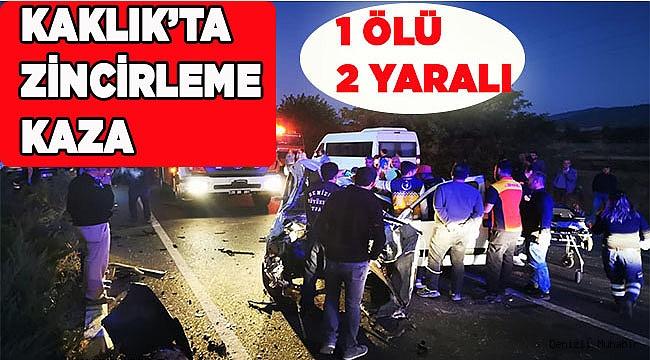 Denizli'de zincirleme trafik kazasında 1 kişi öldü, 2 kişi yaralandı