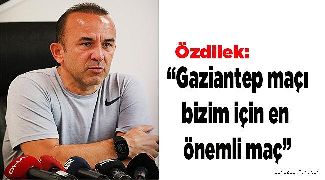 Denizlispor'un hedefi Gaziantep deplasmanında 3 puan