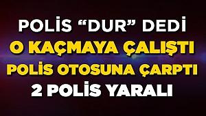 Polis Otosuna Çarpıp Kaçtı! 2 Polis Yaralı