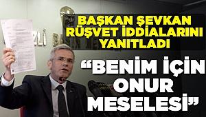 Şevkan'dan CHP'ye Yanıt Geçikmedi