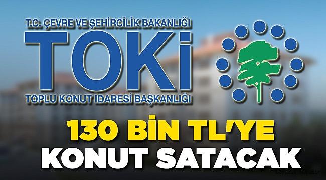 TOKİ Denizli'de 130 Bin TL'ye Konut Satacak