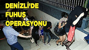 DENİZLİ'DE FUHUŞ OPERASYONU