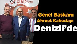 Genel Başkan Ahmet Kabadayı Denizli'de