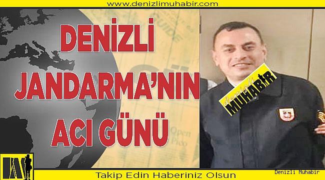 DENİZLİ JANDARMA'NIN ACI GÜNÜ