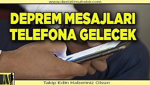 Deprem mesajları telefona gelecek