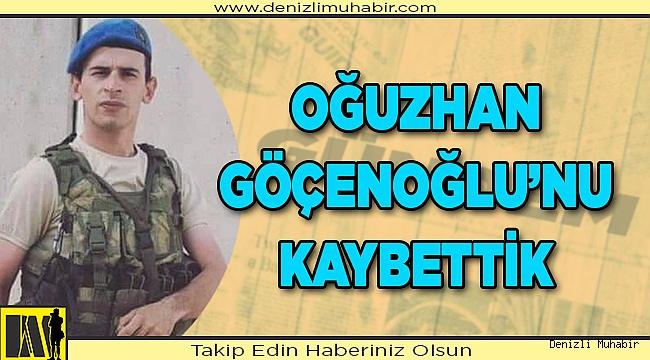 Oğuzhan Göçenoğlu'nu kaybettik