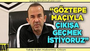 YukatelDenizlispor, Göztepe maçıyla çıkışa geçmek istiyor
