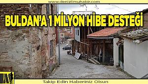 Buldan'a 1 Milyon hibe desteği