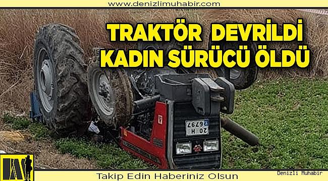 Denizli'de devrilen traktörün altında kalan kadın öldü