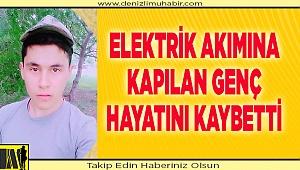 Denizli'de elektrik akımına kapılan işçi hayatını kaybetti