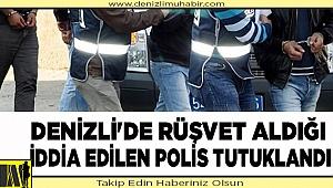 Denizli'de rüşvet aldığı iddia edilen polis tutuklandı