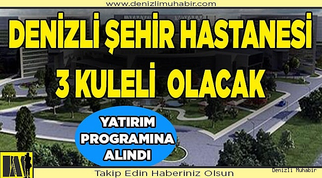 Denizli'ye 3 kuleli şehir hastanesi