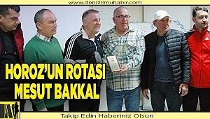 Horoz'un rotası Mesut Bakkal
