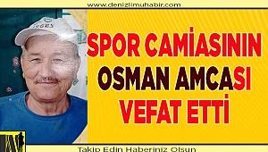 Spor camiasının Osman amcası vefat etti