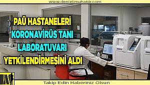 PAÜ Hastaneleri Koronavirüs Tanı Laboratuvarı Yetkilendirmesini Aldı