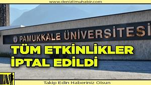 Üniversite'deki tüm etkinlikler iptal edildi