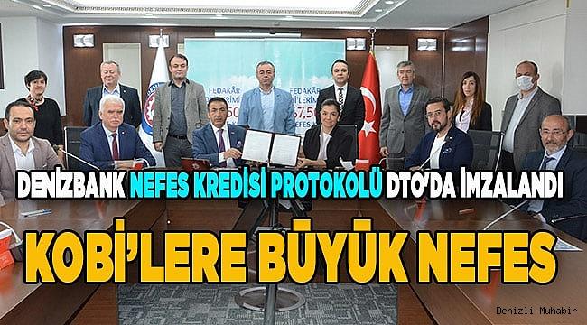 Denizbank Nefes Kredisi protokolü DTO'da imzalandı