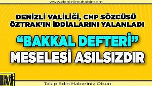 Denizli Valiliği, CHP Sözcüsü Öztrak'ın iddialarını yalanladı: