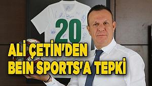 Denizlispor Kulübü Başkanı Ali Çetin'den beIN Sports'a tepki: