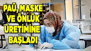 PAÜ'de, sağlık çalışanlarına maske ve önlük üretiliyor