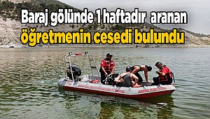 Baraj gölünde 1 haftadır aranan öğretmenin cesedi bulundu
