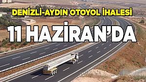 DENİZLİ AYDIN OTOYOL İHALESİ 11 HAZİRAN'DA