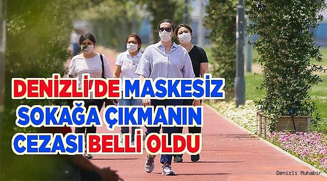 Denizli'de maskesiz sokağa çıkmanın cezası belli oldu