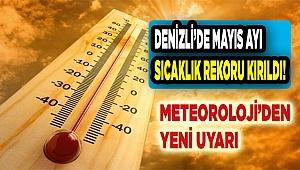 Denizli'de Mayıs ayı sıcaklık rekoru kırıldı!