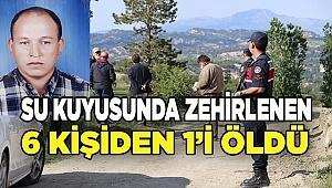 Denizli'de su kuyusunda zehirlenen 6 kişiden 1'i öldü