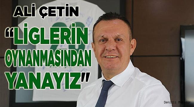 YukatelDenizlispor, liglerin yeniden başlatılmasını destekliyor