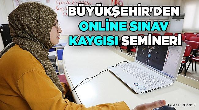 Büyükşehir'den online sınav kaygısı semineri
