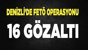 Denizli'de FETÖ operasyonunda 16 kişi gözaltına alındı