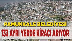 Pamukkale Belediyesi 133 ayrı yerde kiracı arıyor