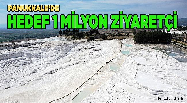 Pamukkale'de hedef 1 milyon ziyaretçi