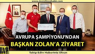 AVRUPA ŞAMPİYONU'NDAN BAŞKAN ZOLAN'A ZİYARET