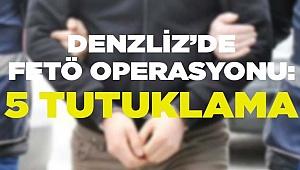Denizli'de FETÖ operasyonu: 5 tutuklama