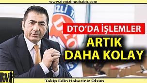 DTO'DA İŞLEMLER ARTIK DAHA KOLAY