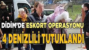 Eskort Operasyonu: 4 Denizlili tutuklandı