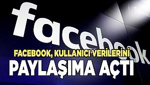 Facebook, kullanıcı verileri paylaşıma açıldı