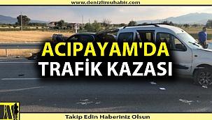 ACIPAYAM'DA TRAFİK KAZASI