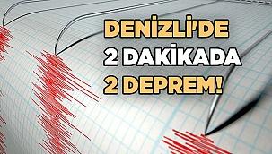 Denizli'de 2 dakikada 2 Deprem!